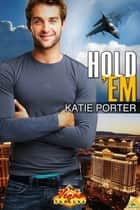 Hold 'Em ebook by Katie Porter