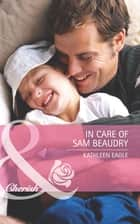 In Care of Sam Beaudry (Mills & Boon Cherish) ebook by Kathleen Eagle