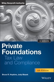 Private Foundations - Tax Law and Compliance ebook by Bruce R. Hopkins,Jody Blazek