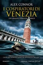 I cospiratori di Venezia ebook by Alex Connor