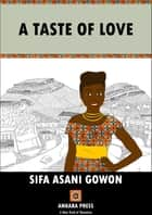A Taste of Love ebook by SIFA ASANI GOWON