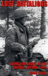 Lost Battalions - Going for Broke in the Vosges, Autumn 1944 ebook by Franz Steidl