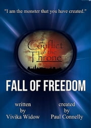 Conflict of the Throne: Fall of Freedom ebook by Vivika Widow,Paul Connelly