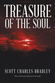 Treasure of the Soul ebook by Scott Charles Bradley