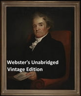 Webster's Unabridged Dictionary: Vintage Pre-1923 Edition ebook by Noah Webster