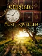 On Roads Most Travelled: an Irish-Australian Historical Novel ebook by narelle fernance