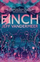 Finch - A thrilling standalone from the Author of 'Annihilation' ebook by Jeff VanderMeer