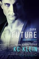 Dark Future - A Gritty Sci-fi Romance Novel ebook by KC Klein