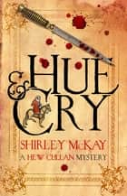 Hue and Cry ebook by Shirley McKay