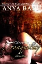 OtherKin: Tranquility ebook by Anya Bast