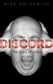 Discord:The Story of Noise ebook by Mike Goldsmith