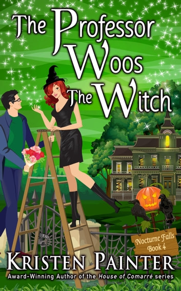 The Professor Woos The Witch ebook by Kristen Painter