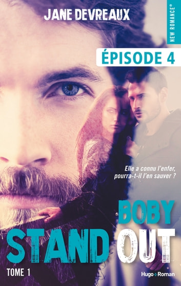 Stand-out - tome 1 Boby Episode 4 eBook by Jane Devreaux