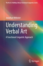 Understanding Verbal Art - A Functional Linguistic Approach ebook by Jonathan Webster