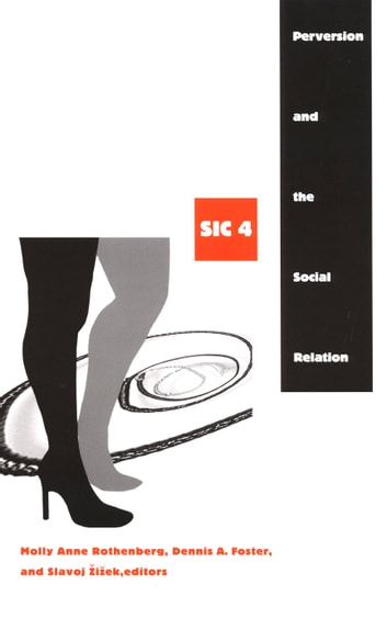 Perversion and the Social Relation - sic IV ebook by