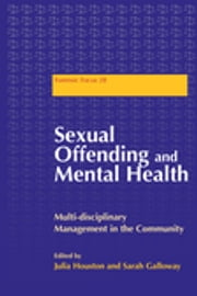 Sexual Offending and Mental Health - Multidisciplinary Management in the Community ebook by Sarah Galloway, Julia Houston, Andrew Aboud,...