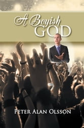 A Boyish God ebook by Peter Alan Olsson