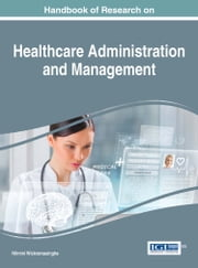 Handbook of Research on Healthcare Administration and Management ebook by Nilmini Wickramasinghe