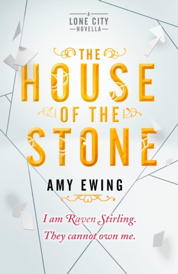 A Lone City Novella: The House of the Stone ebook by Amy Ewing