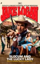 Slocum 361 - Slocum and the Lucky Lady ebook by Jake Logan