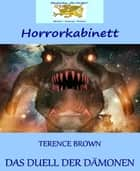 Das Duell der Dämonen ebook by Terence Brown