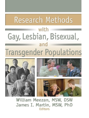Research Methods with Gay, Lesbian, Bisexual, and Transgender Populations eBook by William Meezan,James I. Martin