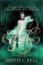 Modern Goddess: Trapped by Thor (Book Two) ebook by Odette C. Bell