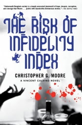 The Risk of Infidelity Index - A Vincent Calvino Novel ebook by Christopher G. Moore