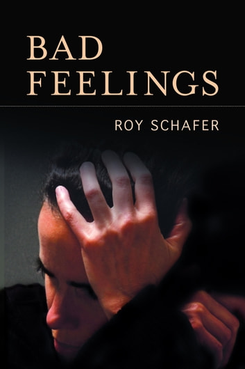 Bad Feelings ebook by Roy Schafer