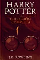Harry Potter: La Colección Completa ebook by J.K. Rowling,Olly Moss