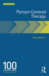 Person-Centred Therapy - 100 Key Points ebook by Paul Wilkins