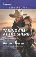 Taking Aim at the Sheriff ebook by Delores Fossen