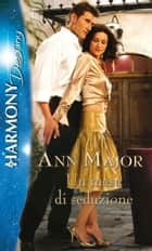 Un mese di seduzione - Harmony Destiny ebook by Ann Major