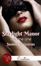 Starlight Manor: Volume One - Starlight Manor, #1 ebook by Jasmine Devereux