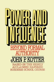 Power and Influence ebook by John P. Kotter
