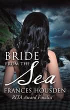 Bride From The Sea ebook by Frances Housden