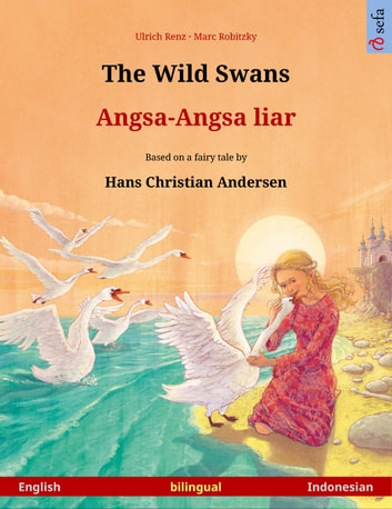 The Wild Swans Angsa Angsa Liar English Indonesian