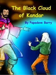 The Black Cloud of Kandar ebook by Papadave Barry