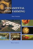 Ornamental Fish Farming - Water Chemistry ebook by Brian Andrews