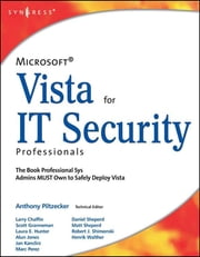 Microsoft Vista for IT Security Professionals ebook by Anthony Piltzecker