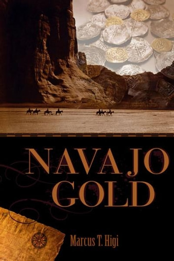 Navajo Gold ebook by Marcus Higi