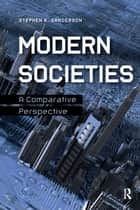 Modern Societies ebook by Stephen K. Sanderson