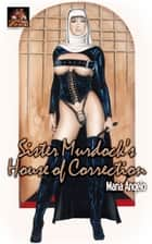 Sister Murdock's House of Correction ebook by Maria Angelo