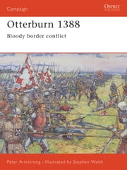 Otterburn 1388 - Bloody border conflict ebook by Peter Armstrong,Stephen Walsh