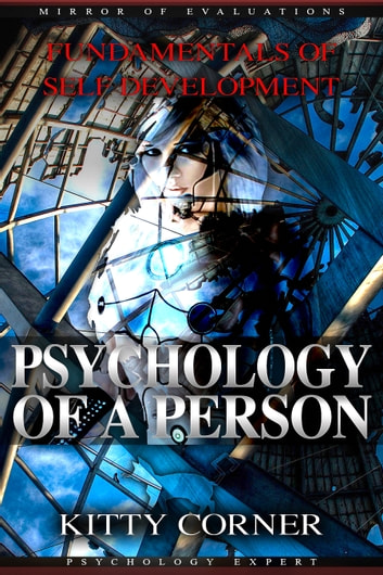 Psychology of a Person - Mirror of Evaluations: Self Esteem, Goal Setting, Mental Health, Personality Psychology, Positive Thinking ebook by Kitty Corner