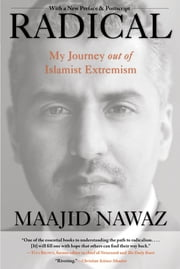 Radical - My Journey out of Islamist Extremism ebook by Maajid Nawaz,Tom Bromley
