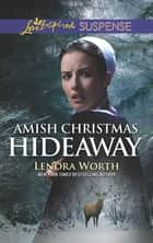 Amish Christmas Hideaway ebook by Lenora Worth