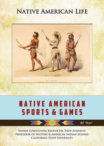 Native American Sports & Games ebook by Rob Staeger