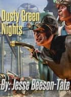 Dusty Green Nights ebook by Jesse Beeson-Tate
