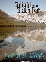 Knight in a Black Hat ebook by Judith B. Glad